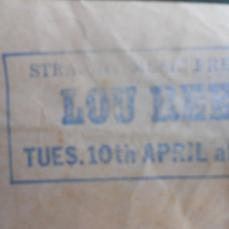 Lou Reed did one UK gig and it was on my birthday